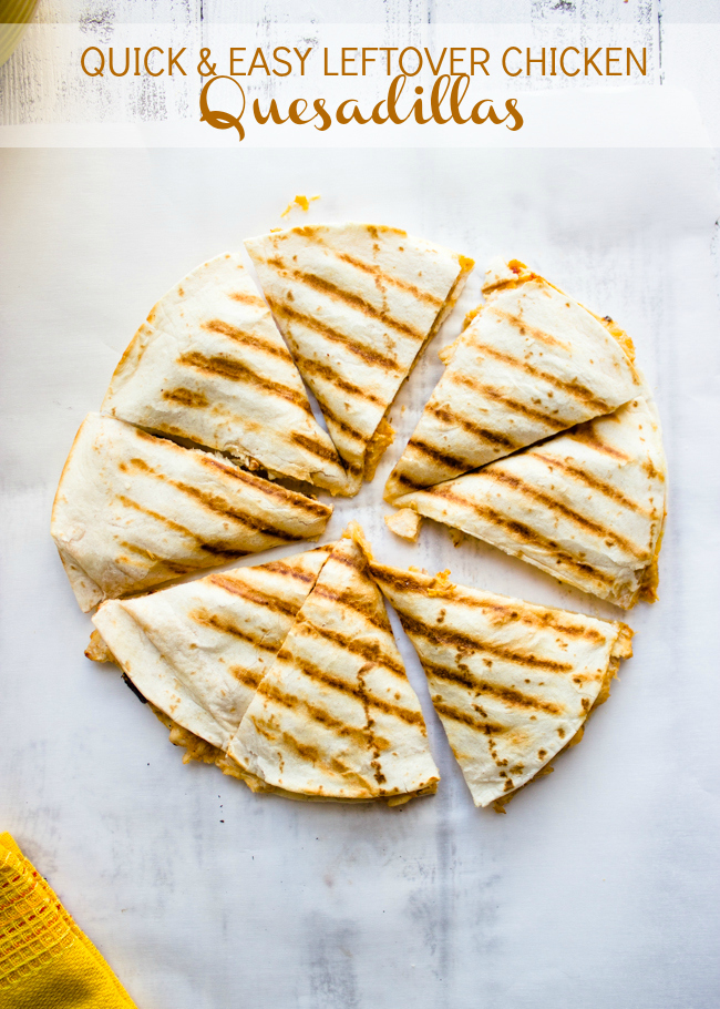 Quick And Easy Leftover Chicken Quesadillas Gimme Delicious