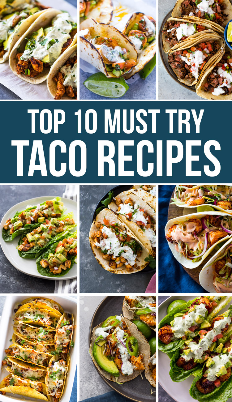 Top 10 Must Try Taco Recipes (30 Minutes or less!)